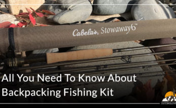 All You Need To Know About Best Backpacking Fishing Kit