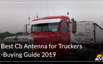 Best Cb Antenna for Truckers-Buying Guide 2019