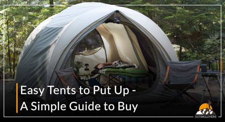 Easy Tents to Put Up - A Simple Guide to Buy