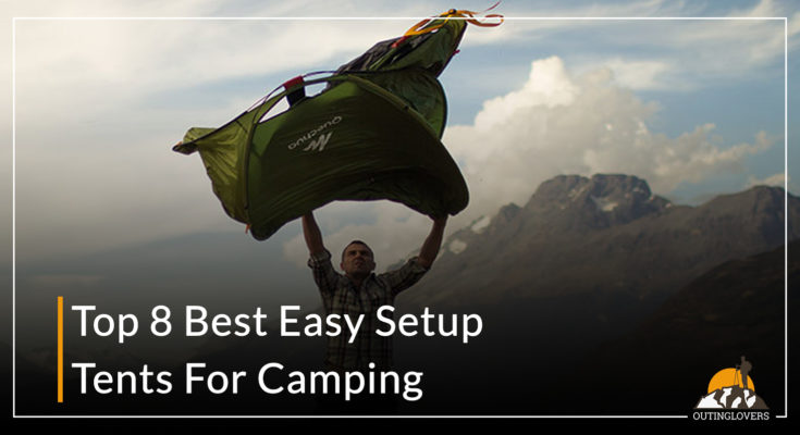 Top 8 Best Easy Setup Tents For Camping