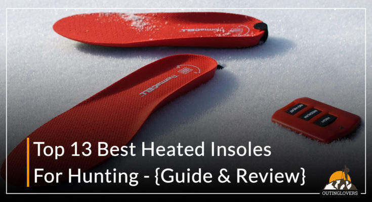 Top 13 Best Heated Insoles For Hunting – {Guide & Review}