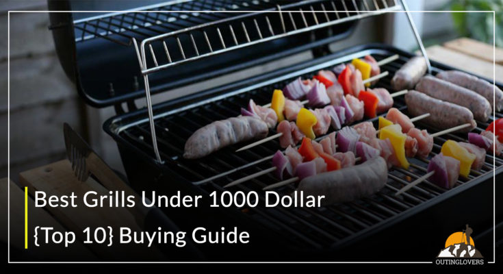 Best Grills Under 1000 Dollar - {Top 10}