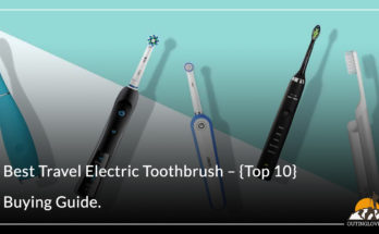 Best Travel Electric Toothbrush – {Top 10}