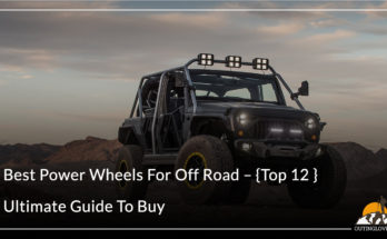 TRAVEL Best Power Wheels For Off Road – {Top 12 }