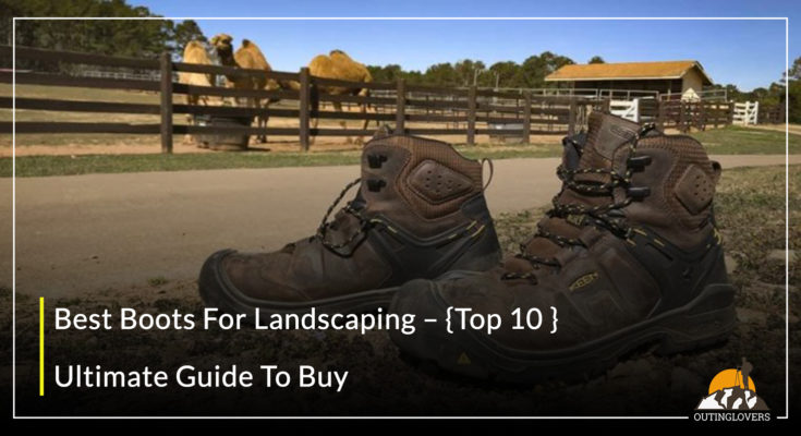 Best Boots For Landscaping