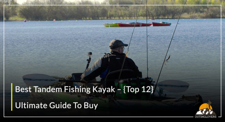 Best Tandem Fishing Kayak